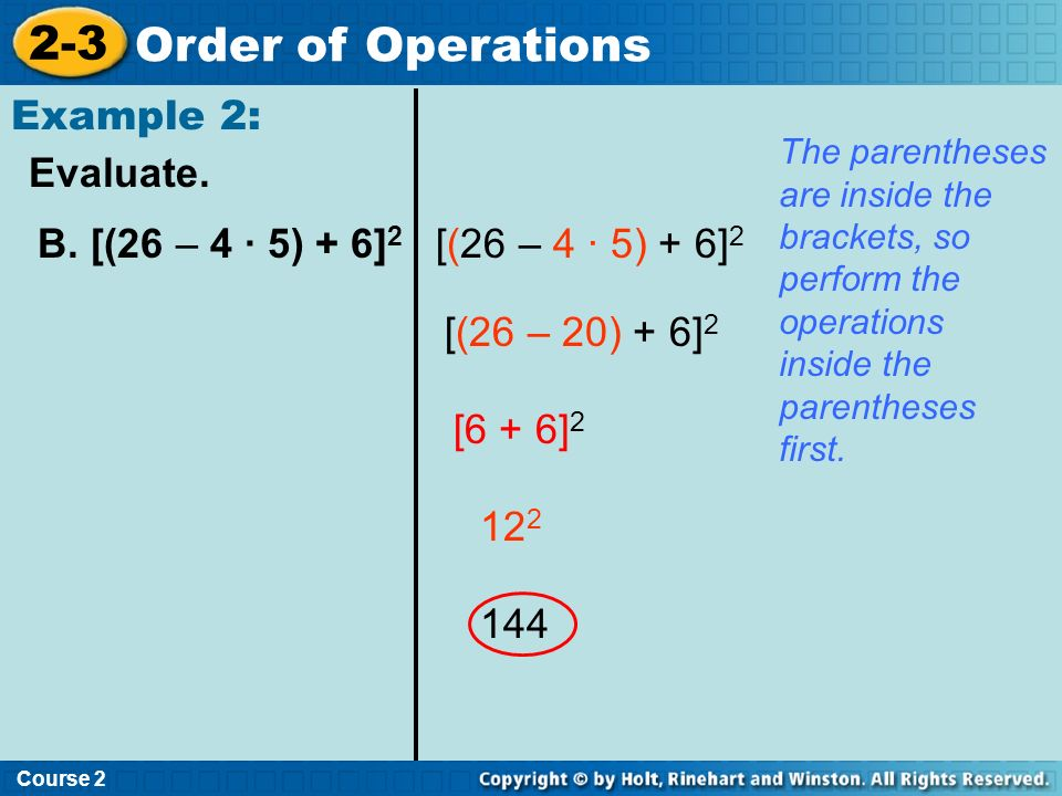 2-3 Order of Operations Example 2: Evaluate. B. [(26 – 4 · 5) + 6]2